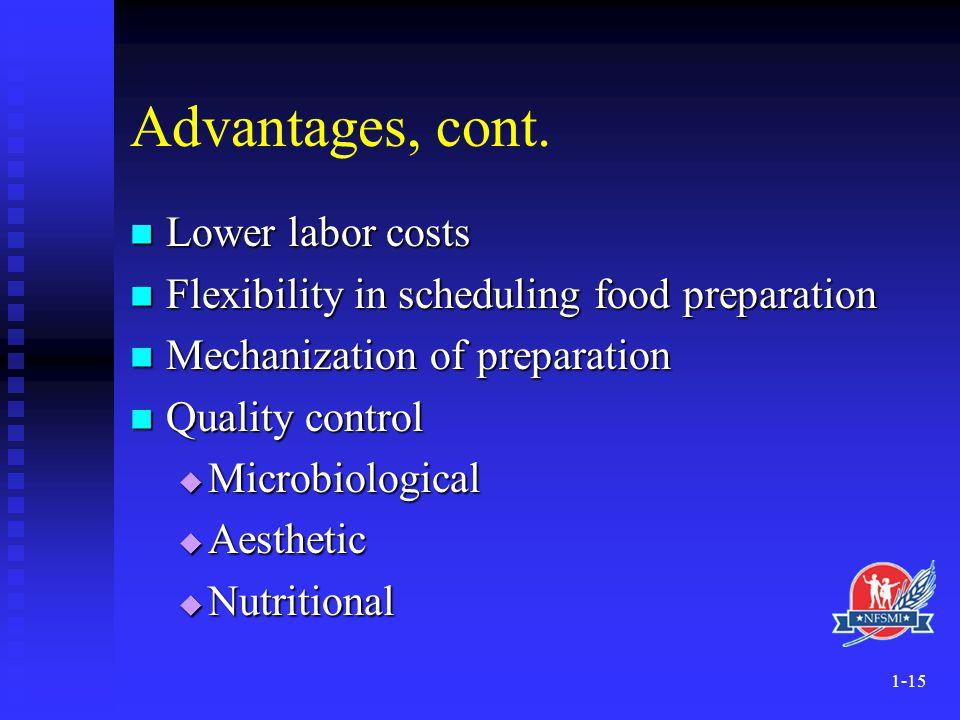 Advantages, cont. Lower labor costs