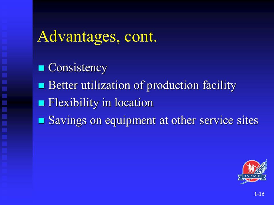 Advantages, cont. Consistency