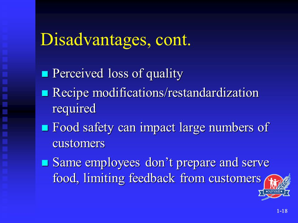 Disadvantages, cont. Perceived loss of quality