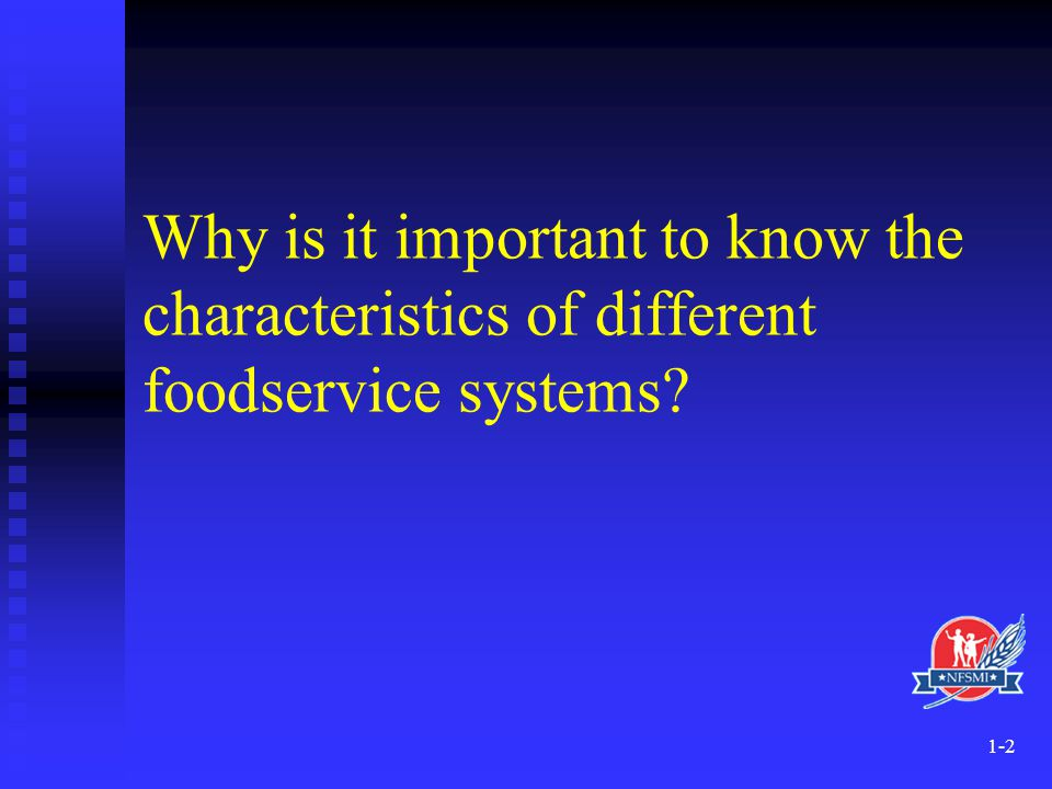 Why is it important to know the characteristics of different foodservice systems
