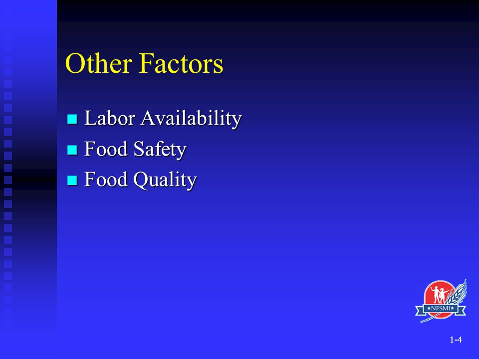 Other Factors Labor Availability Food Safety Food Quality