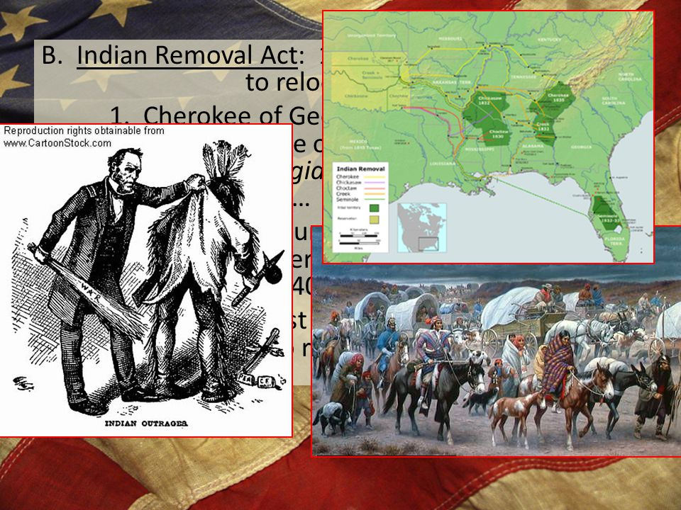 B. Indian Removal Act: 1830 bill provided money to relocate natives.