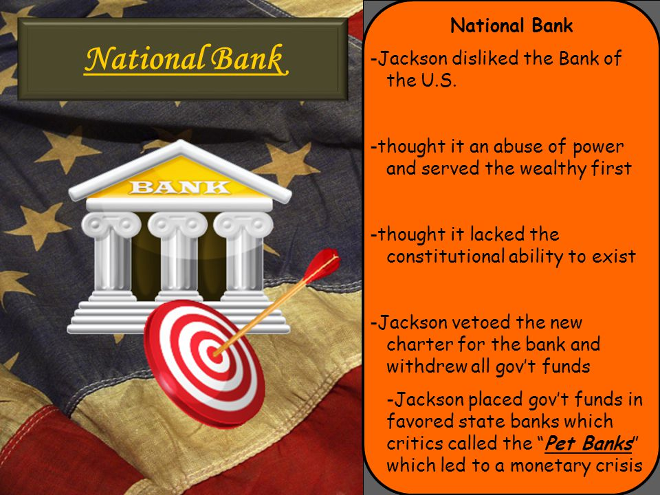 National Bank National Bank -Jackson disliked the Bank of the U.S.