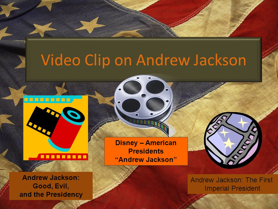 Video Clip on Andrew Jackson