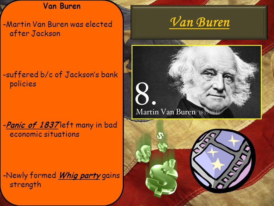 Van Buren Van Buren -Martin Van Buren was elected after Jackson