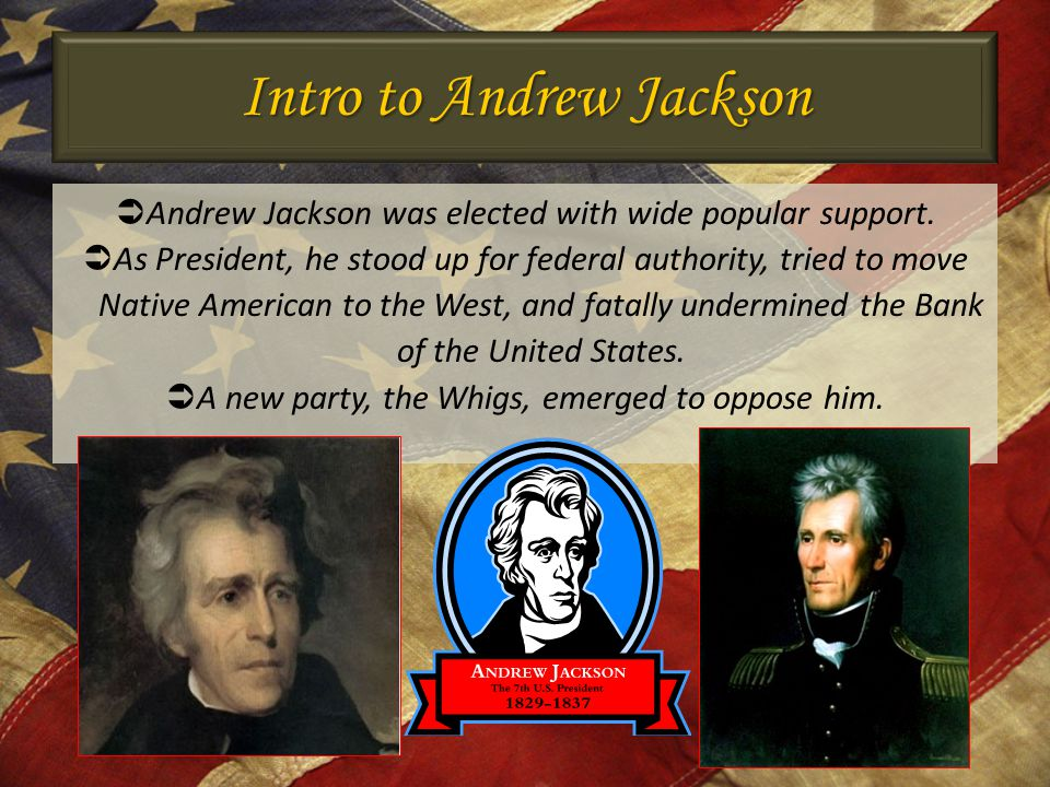 Intro to Andrew Jackson