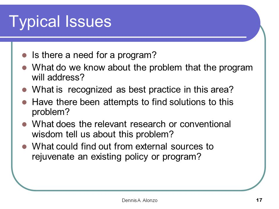 Typical Issues Is there a need for a program