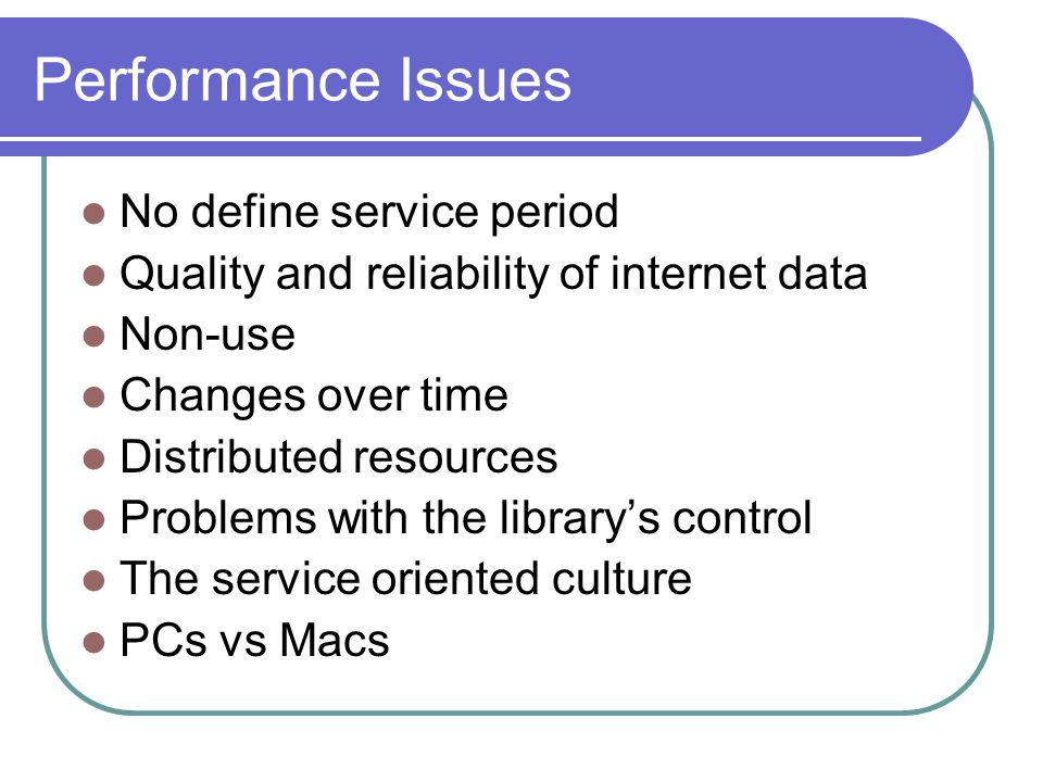 Performance Issues No define service period