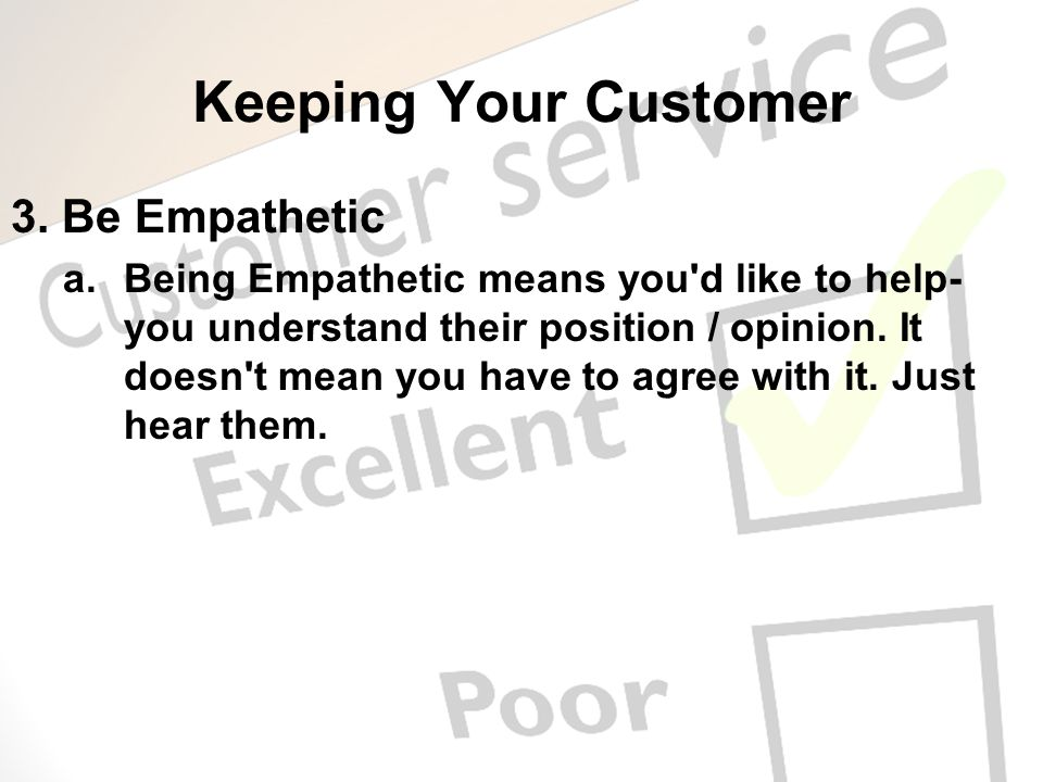 Keeping Your Customer 3. Be Empathetic