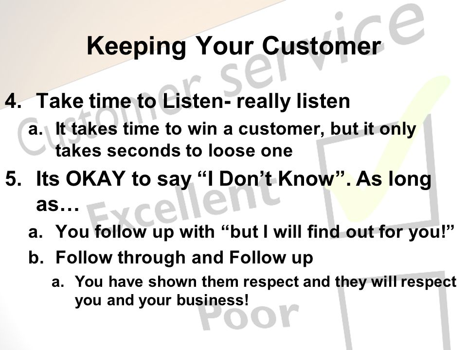 Keeping Your Customer Take time to Listen- really listen