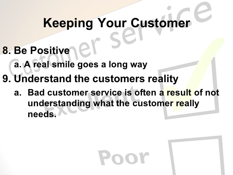 Keeping Your Customer 8. Be Positive