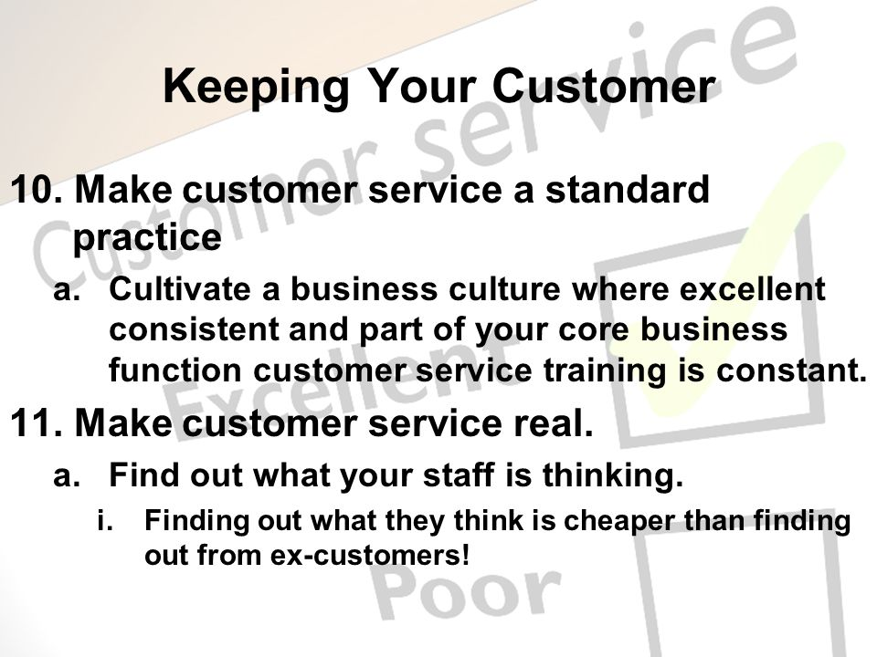 Keeping Your Customer 10. Make customer service a standard practice
