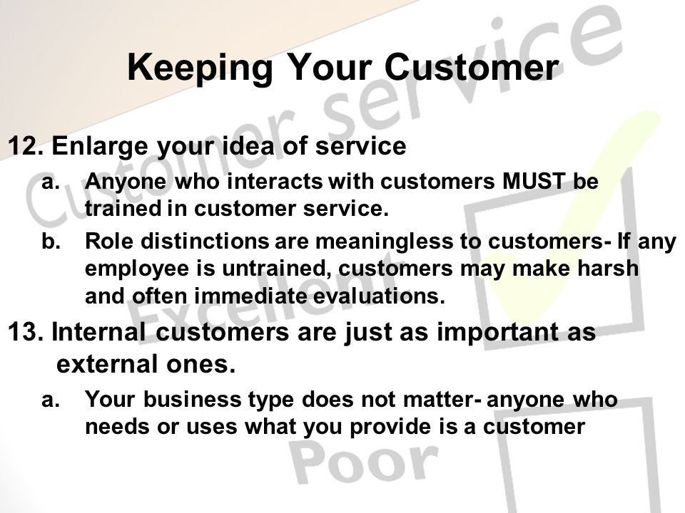 Keeping Your Customer 12. Enlarge your idea of service