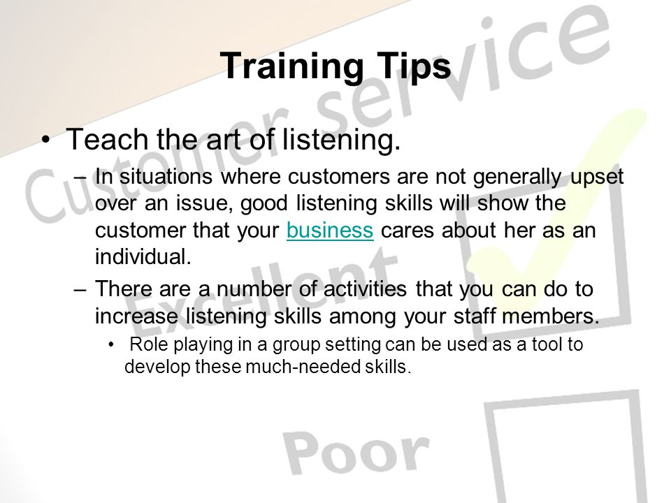 Training Tips Teach the art of listening.