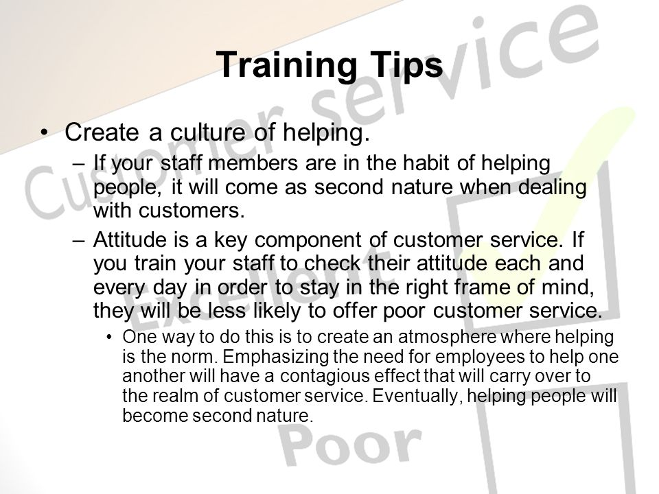 Training Tips Create a culture of helping.