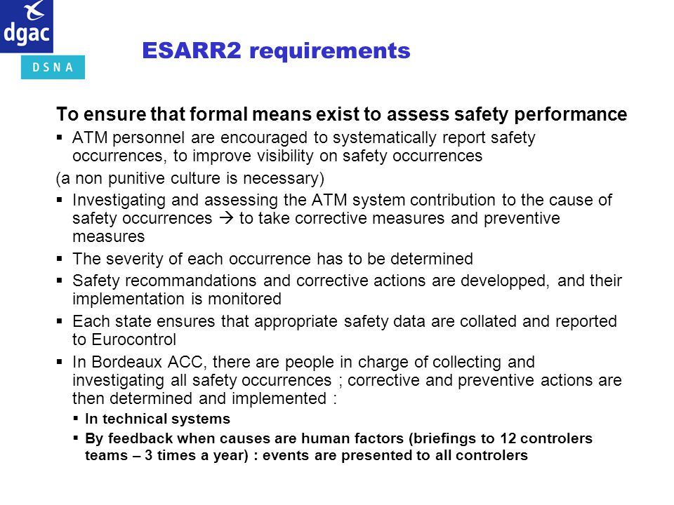 ESARR2 requirements To ensure that formal means exist to assess safety performance.