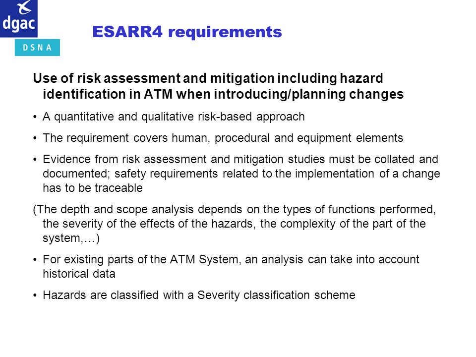 ESARR4 requirements Use of risk assessment and mitigation including hazard identification in ATM when introducing/planning changes.