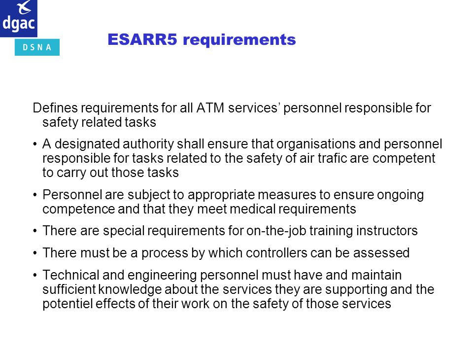 ESARR5 requirements Defines requirements for all ATM services' personnel responsible for safety related tasks.