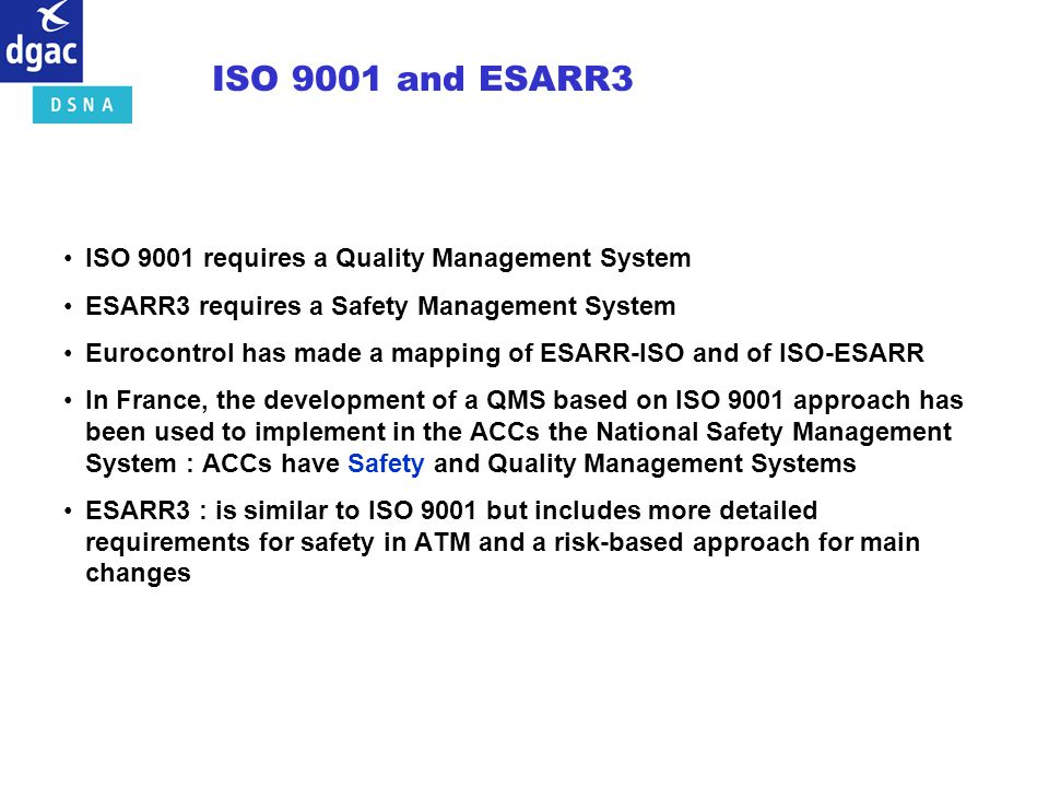 ISO 9001 and ESARR3 ISO 9001 requires a Quality Management System