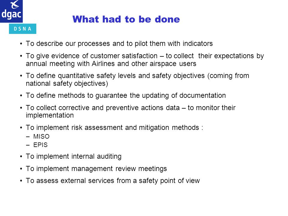 What had to be done To describe our processes and to pilot them with indicators.