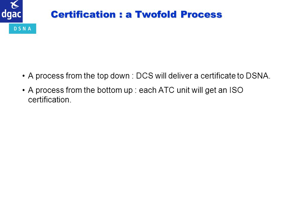 Certification : a Twofold Process