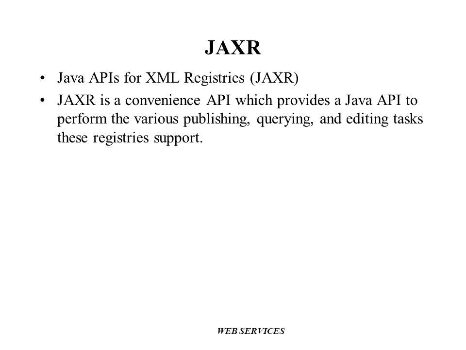 JAXR Java APIs for XML Registries (JAXR)