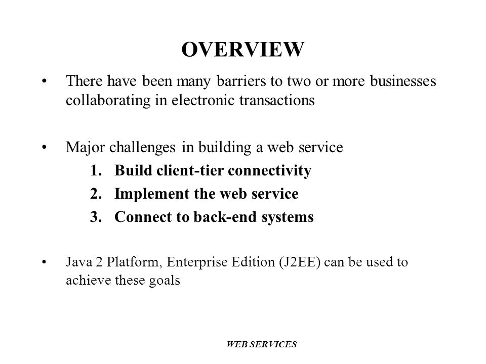 OVERVIEW There have been many barriers to two or more businesses collaborating in electronic transactions.