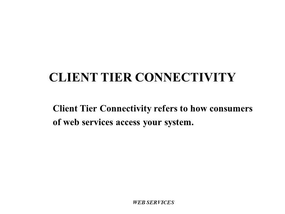 CLIENT TIER CONNECTIVITY