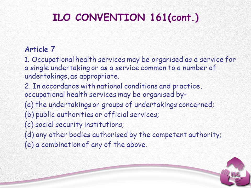 ILO CONVENTION 161(cont.) Article 7