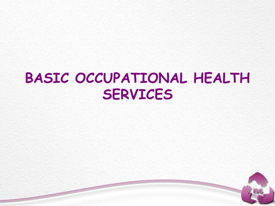 BASIC OCCUPATIONAL HEALTH SERVICES