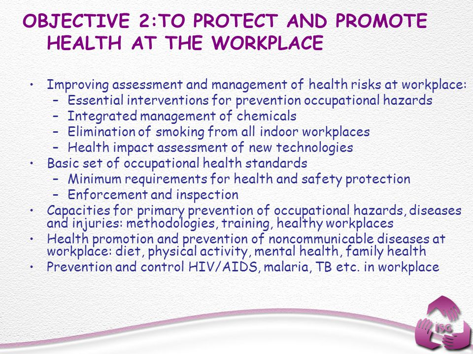 OBJECTIVE 2:TO PROTECT AND PROMOTE HEALTH AT THE WORKPLACE