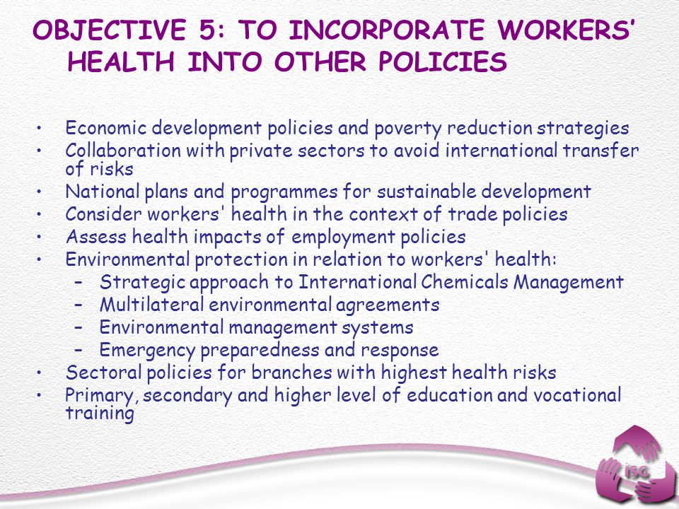 OBJECTIVE 5: TO INCORPORATE WORKERS' HEALTH INTO OTHER POLICIES