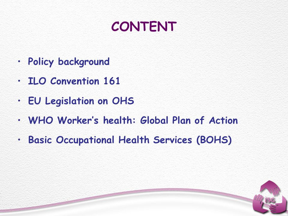 CONTENT Policy background ILO Convention 161 EU Legislation on OHS