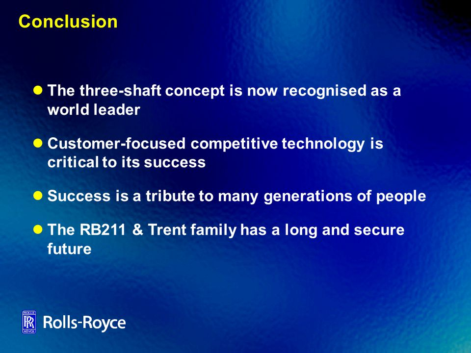 Conclusion The three-shaft concept is now recognised as a world leader