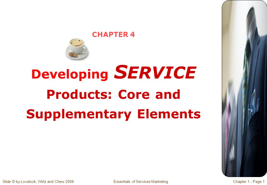 CHAPTER 4 Developing SERVICE Products: Core and Supplementary Elements