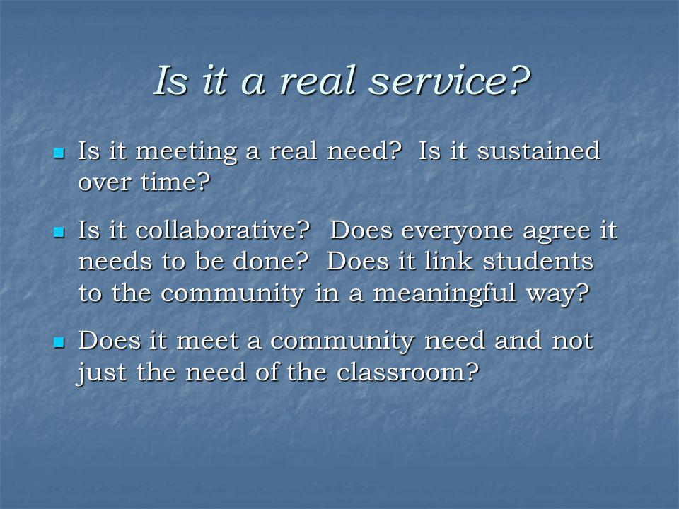 Is it a real service Is it meeting a real need Is it sustained over time