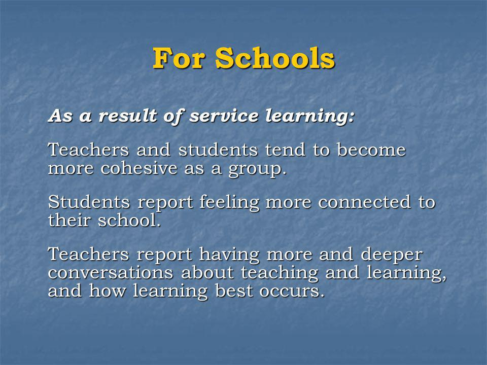 For Schools As a result of service learning: