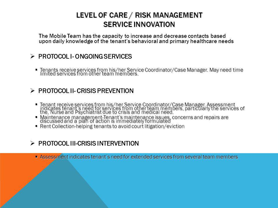 LEVEL OF CARE / RISK MANAGEMENT Service Innovation