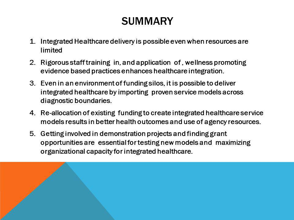 Summary Integrated Healthcare delivery is possible even when resources are limited.