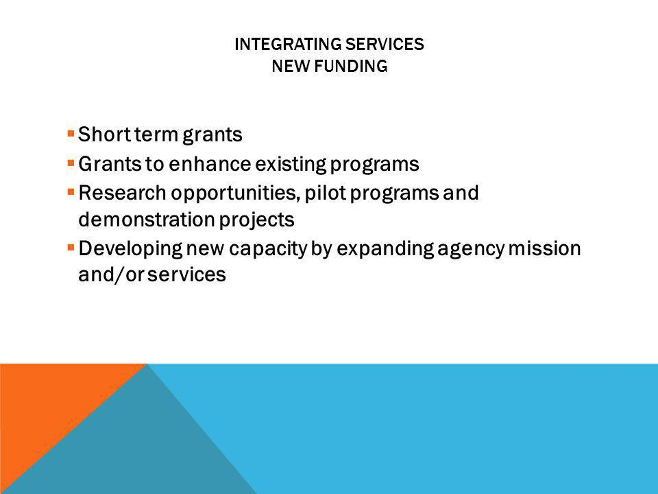 Integrating Services New funding
