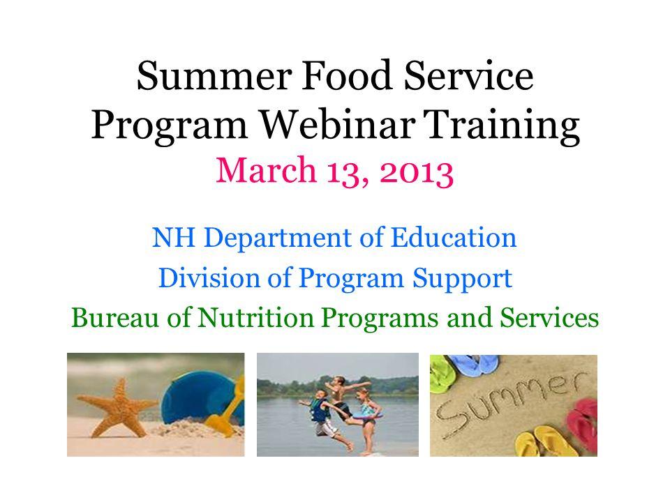 Summer Food Service Program Webinar Training March 13, 2013
