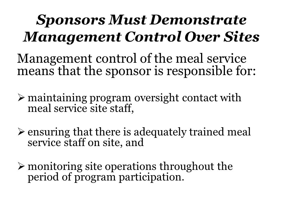 Sponsors Must Demonstrate Management Control Over Sites