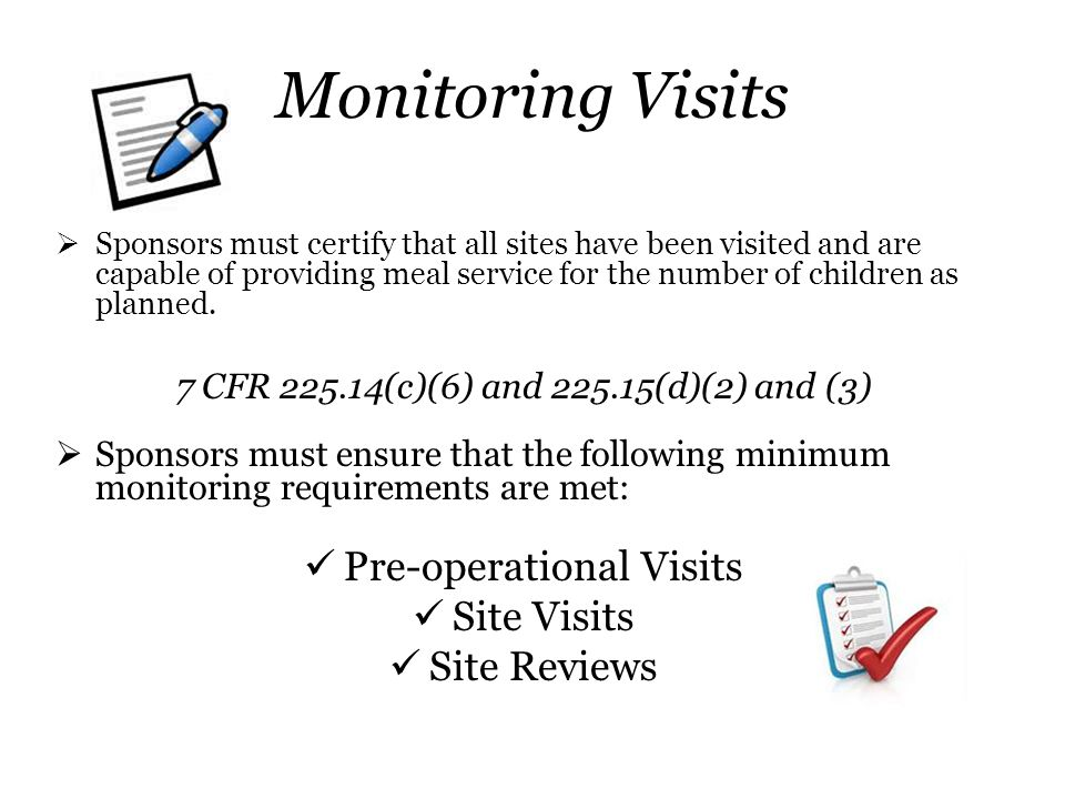 Monitoring Visits Pre-operational Visits Site Visits Site Reviews