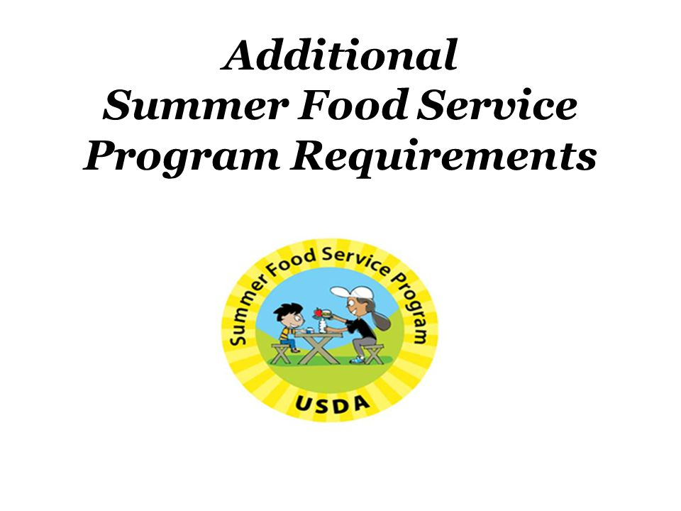 Additional Summer Food Service Program Requirements