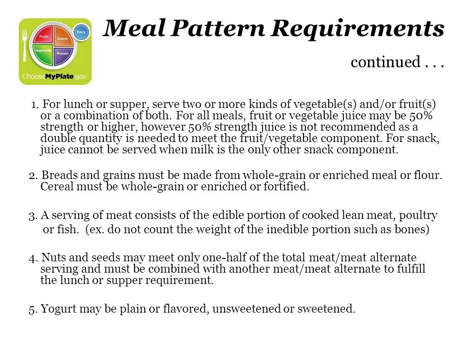 Meal Pattern Requirements continued . . .