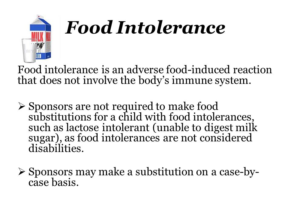 Food Intolerance Food intolerance is an adverse food-induced reaction that does not involve the body's immune system.