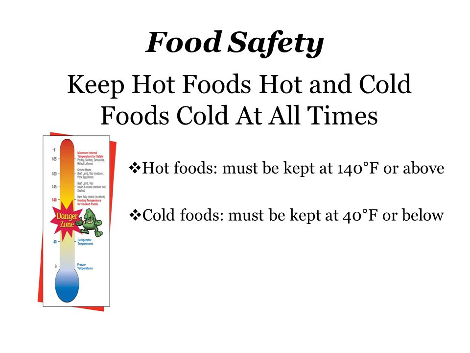 Food Safety Keep Hot Foods Hot and Cold Foods Cold At All Times