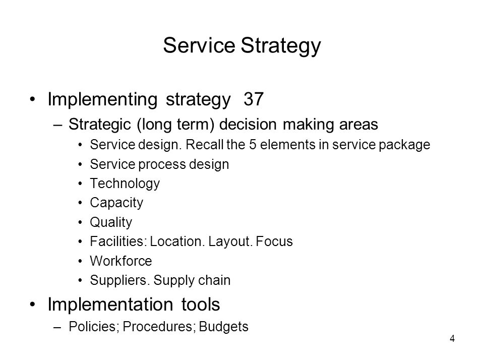 Service Strategy Implementing strategy 37 Implementation tools