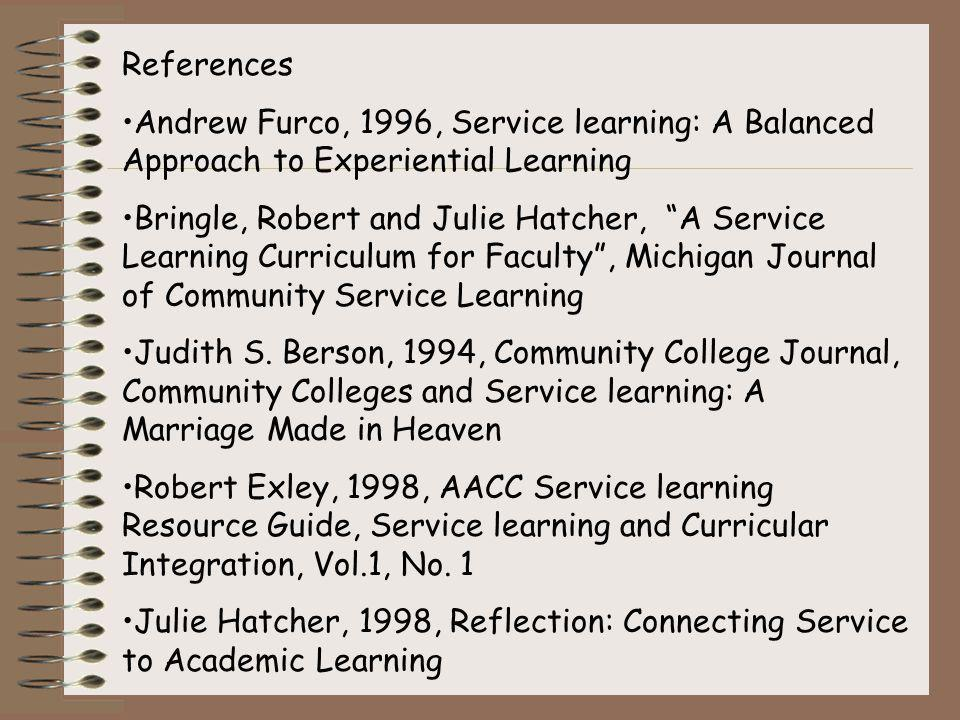 References Andrew Furco, 1996, Service learning: A Balanced Approach to Experiential Learning.