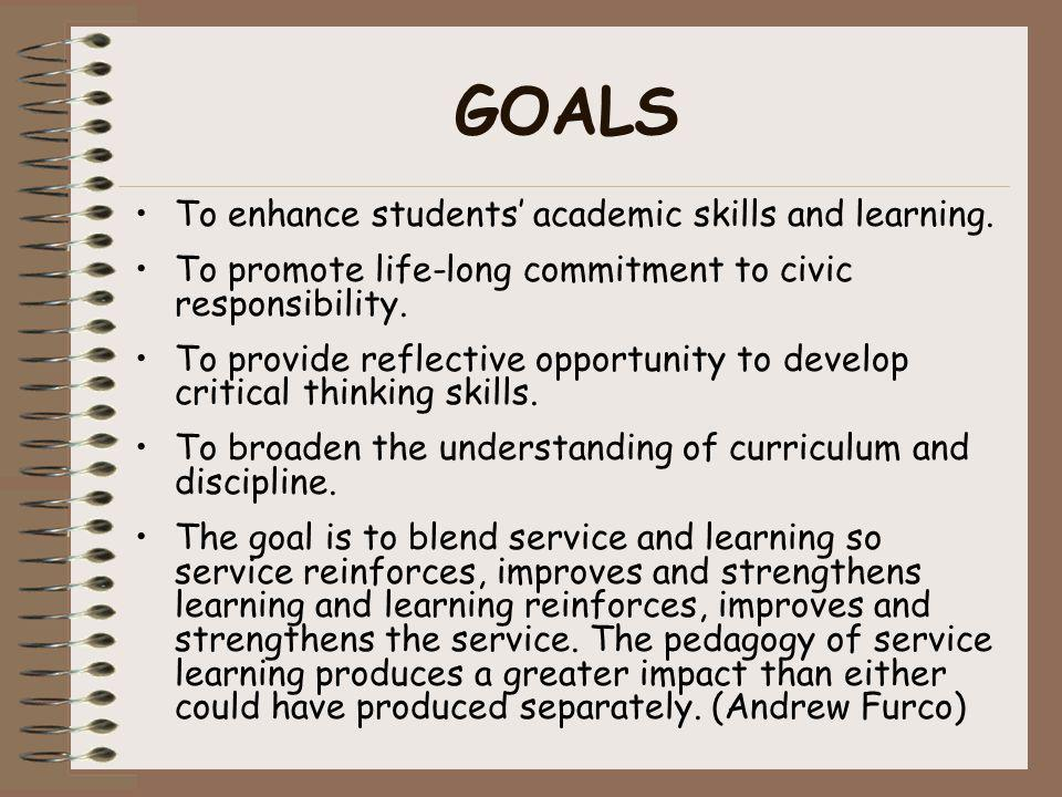 GOALS To enhance students' academic skills and learning.